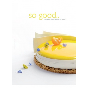 So Good, the Magazine of Haute Patisserie -  12
