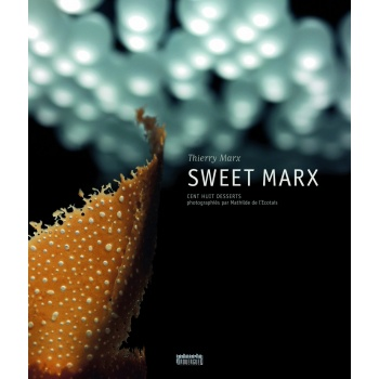 Sweet Marx : Cent Huit Desserts - 108 Plated Desserts (French)