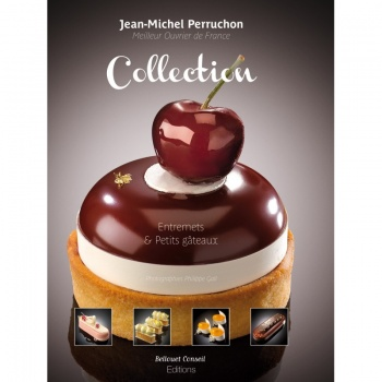 COLLECTION Entremets, Petits Gâteaux by Jean Michel Perruchon - English/French