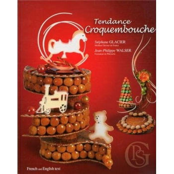 Tendance croquembouche by Stephane Glacier and Jean-Philippe Walser