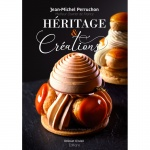 HERITAGE & CREATIONS Entremets, Petits Gâteaux by Jean Michel Perruchon - English/French