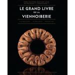 Le Grand Livre de la Viennoiserie by Jean-Marie Lanio, Thomas Marie, Olivier Magne, Jeremy Ballester. - French - Sept 2020