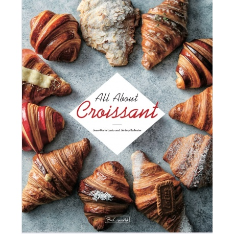 All about Croissant by Jean Marie Lanio and Jeremy Ballester - English Edition - 2020