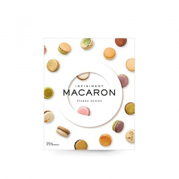 INFINIMENT MACARON by  Pierre Hermé (French Language)