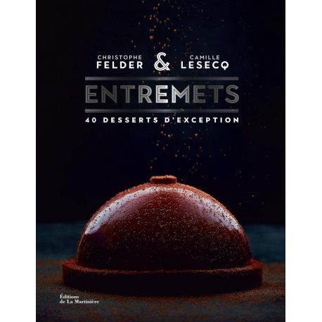 ENTREMETS by  Christophe Felder and Camille Lesecq (French Language)