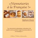 Viennoiseries à la Française by Stephane Glacier -  French Edition - 2021
