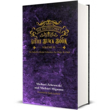 The Pastry Chef's Little Black Book 2 - Hardcover Edition